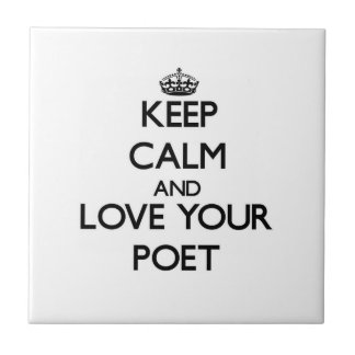 Guarde la calma y ame a su poeta