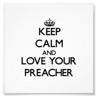 Guarde la calma y ame a su predicador impresión fotográfica