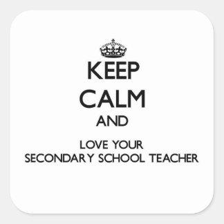 Guarde la calma y ame a su profesor de escuela sec calcomanía cuadradase