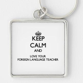 Guarde la calma y ame a su profesor del idioma llavero cuadrado plateado