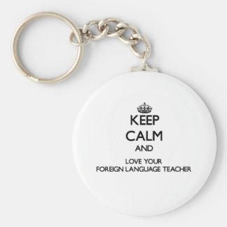 Guarde la calma y ame a su profesor del idioma llaveros