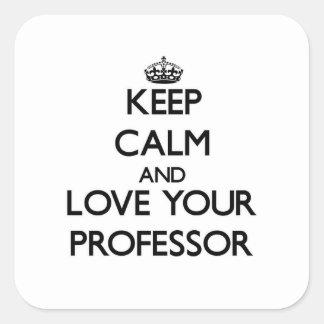 Guarde la calma y ame a su profesor calcomanías cuadradas personalizadas