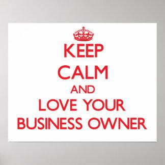 Guarde la calma y ame a su propietario de negocio posters
