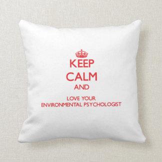 Guarde la calma y ame a su psicólogo ambiental almohada