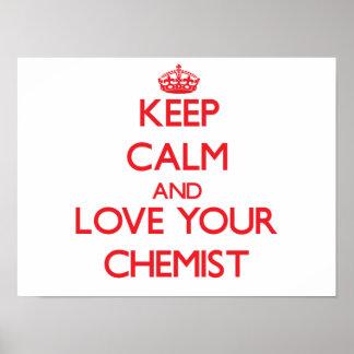 Guarde la calma y ame a su químico posters