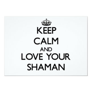 Guarde la calma y ame a su Shaman Invitacion Personal