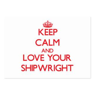 Guarde la calma y ame a su Shipwright Tarjetas De Visita Grandes