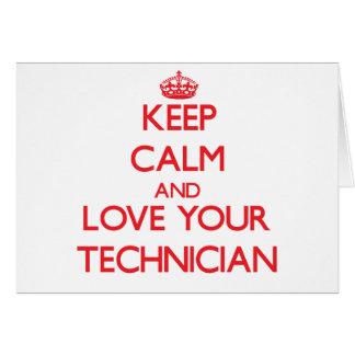 Guarde la calma y ame a su técnico tarjeta de felicitación