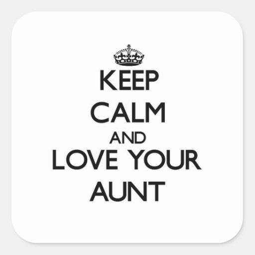 Guarde la calma y ame a su tía pegatina cuadrada