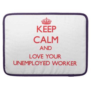 Guarde la calma y ame a su trabajador parado fundas para macbooks