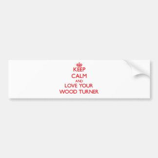 Guarde la calma y ame a su Turner de madera Pegatina De Parachoque