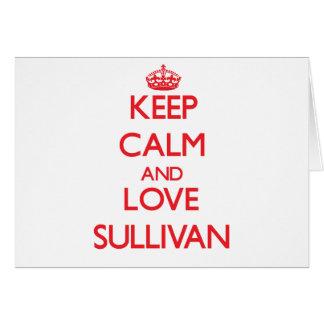 Guarde la calma y ame a Sullivan Felicitaciones