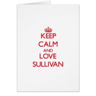 Guarde la calma y ame a Sullivan Felicitacion