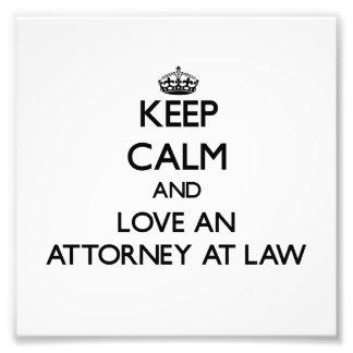 Guarde la calma y ame a un abogado en la ley arte fotografico