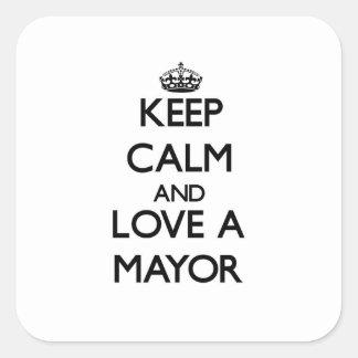Guarde la calma y ame a un alcalde pegatinas cuadradases
