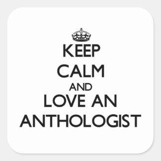 Guarde la calma y ame a un Anthologist Pegatina Cuadrada