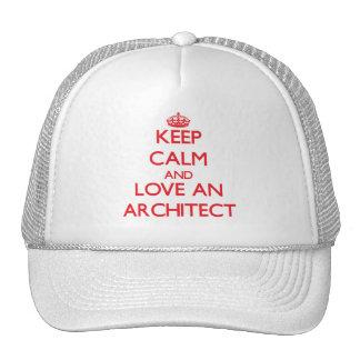 Guarde la calma y ame a un arquitecto gorras de camionero