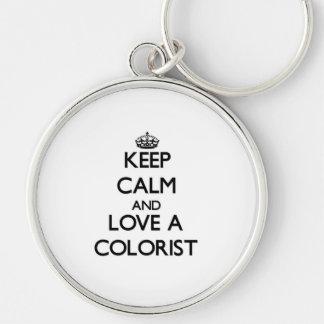 Guarde la calma y ame a un Colorist Llavero Redondo Plateado