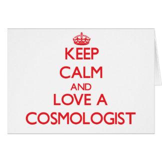 Guarde la calma y ame a un cosmólogo felicitaciones