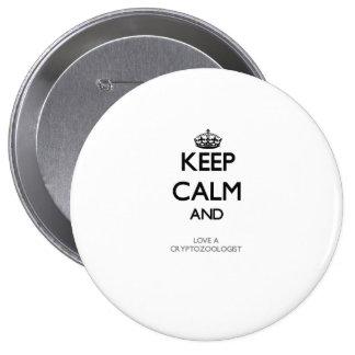 Guarde la calma y ame a un Cryptozoologist Pin Redondo 10 Cm