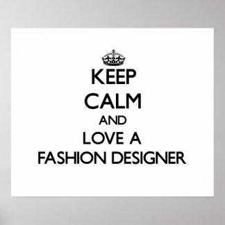 Guarde la calma y ame a un diseñador de moda impresiones