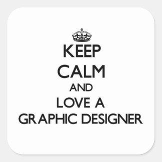 Guarde la calma y ame a un diseñador gráfico pegatina cuadrada