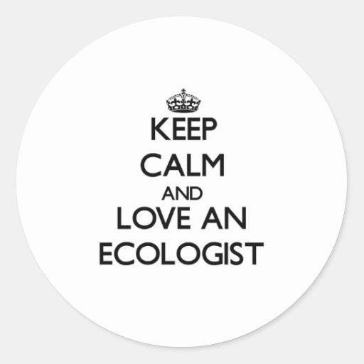 Guarde la calma y ame a un ecologista pegatina redonda
