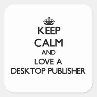 Guarde la calma y ame a un editor de escritorio pegatina cuadradas