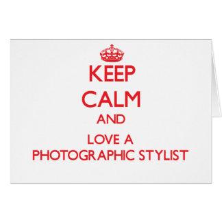 Guarde la calma y ame a un estilista fotográfico tarjetas