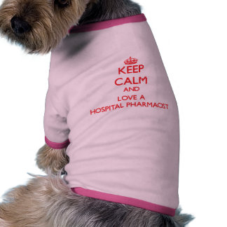 Guarde la calma y ame a un farmacéutico del hospit camisetas de perro