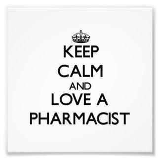 Guarde la calma y ame a un farmacéutico impresiones fotograficas
