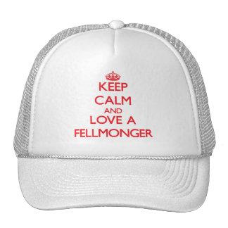 Guarde la calma y ame a un Fellmonger Gorros