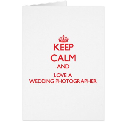 Guarde la calma y ame a un fotógrafo del boda tarjeta
