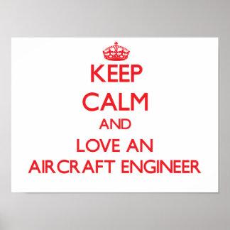 Guarde la calma y ame a un ingeniero de los avione póster