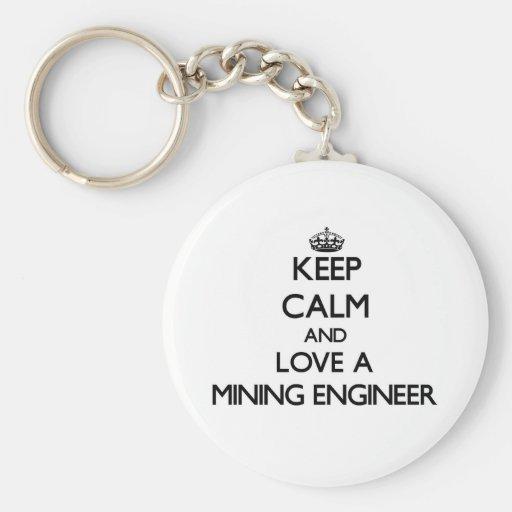Guarde la calma y ame a un ingeniero de minas llavero