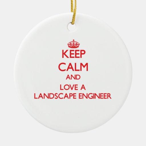 Guarde la calma y ame a un ingeniero del paisaje ornamento para arbol de navidad