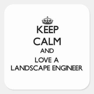 Guarde la calma y ame a un ingeniero del paisaje calcomania cuadradas personalizadas