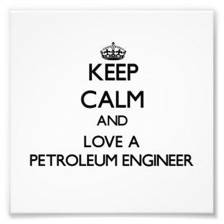 Guarde la calma y ame a un ingeniero del petróleo fotografia