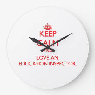Guarde la calma y ame a un inspector de la educaci relojes de pared
