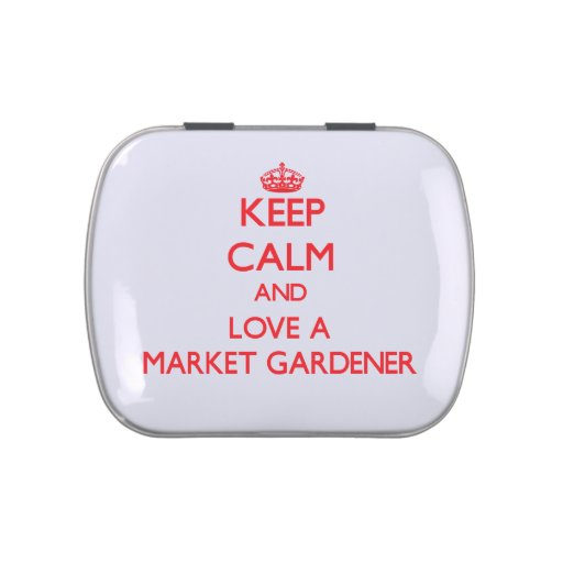 Guarde la calma y ame a un jardinero de mercado latas de dulces