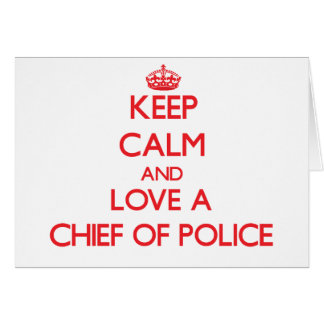 Guarde la calma y ame a un jefe de policía felicitaciones