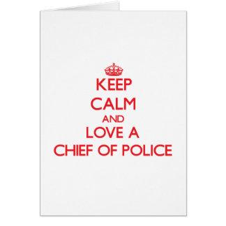 Guarde la calma y ame a un jefe de policía tarjetas