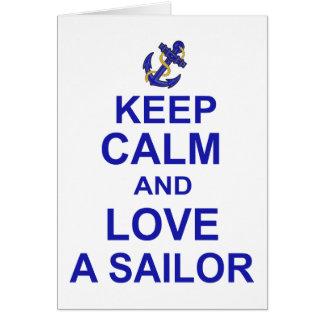 Guarde la calma y ame a un marinero tarjeta de felicitación