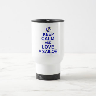 Guarde la calma y ame a un marinero taza térmica