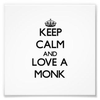 Guarde la calma y ame a un monje