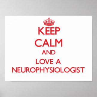 Guarde la calma y ame a un neurofisiólogo poster