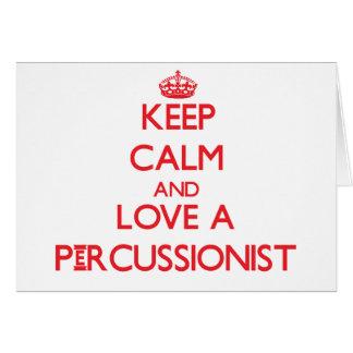Guarde la calma y ame a un Percussionist Felicitación