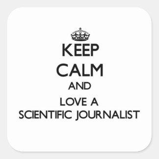 Guarde la calma y ame a un periodista científico pegatina cuadrada