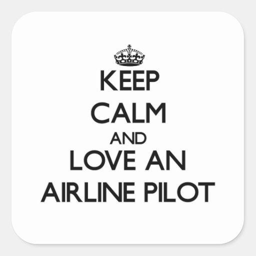 Guarde la calma y ame a un piloto de la línea calcomanías cuadradas personalizadas
