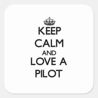 Guarde la calma y ame a un piloto pegatina cuadrada
